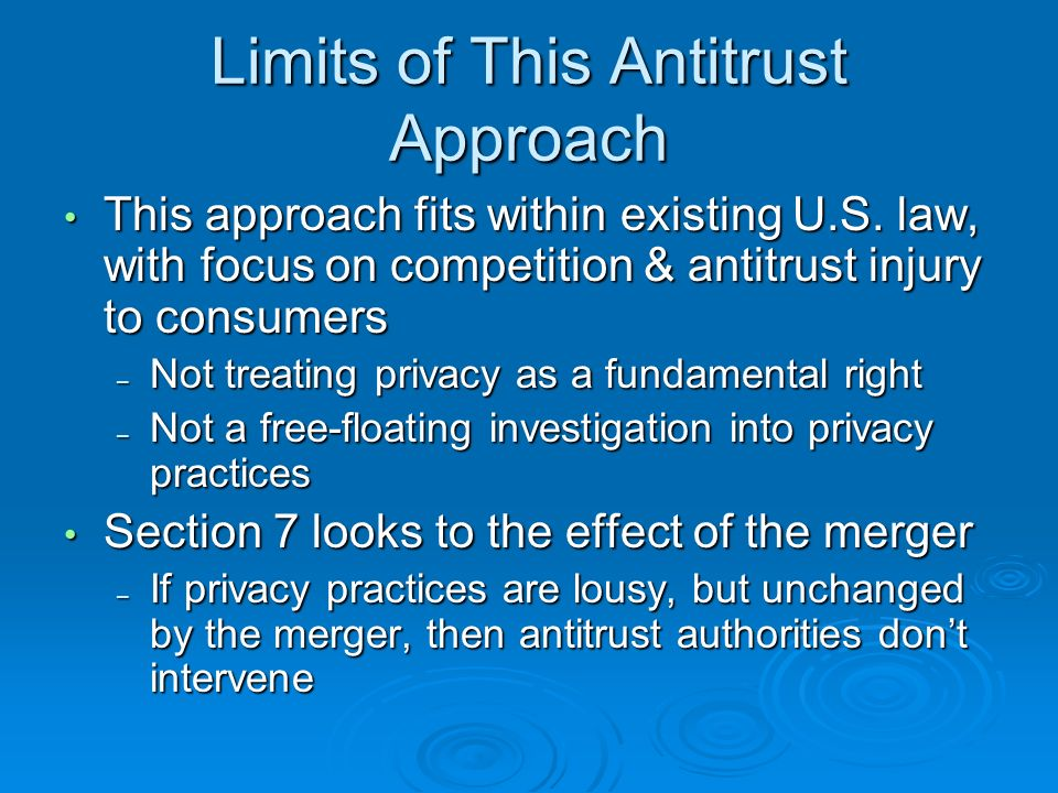 Limits of This Antitrust Approach This approach fits within existing U.S.