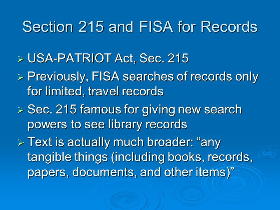 Section 215 and FISA for Records USA-PATRIOT Act, Sec.
