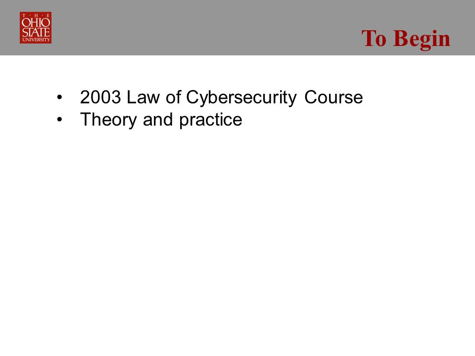 To Begin 2003 Law of Cybersecurity Course Theory and practice