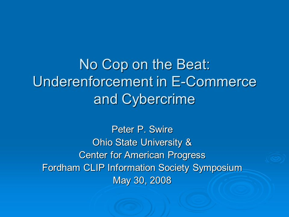 No Cop on the Beat: Underenforcement in E-Commerce and Cybercrime Peter P.