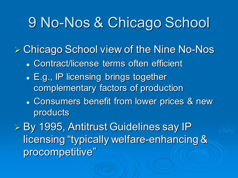 Conclusion Chicago School & economic tests remain powerful Chicago School & economic tests remain powerful Unfairness only if economic harm Unfairness only if economic harm License restrictions presumed procompetitive License restrictions presumed procompetitive Will be uphill battle to strike down IP license terms with these tools Will be uphill battle to strike down IP license terms with these tools