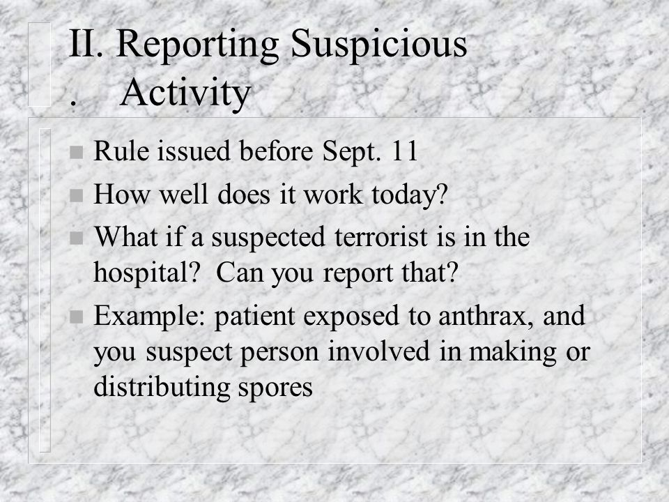 II. Reporting Suspicious. Activity n Rule issued before Sept.