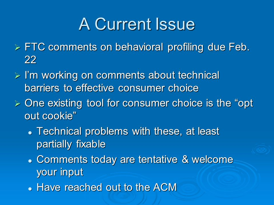 A Current Issue FTC comments on behavioral profiling due Feb.