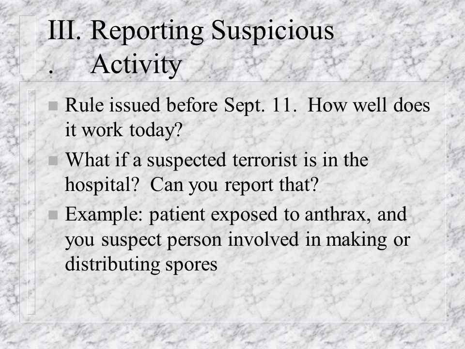 III. Reporting Suspicious. Activity n Rule issued before Sept.