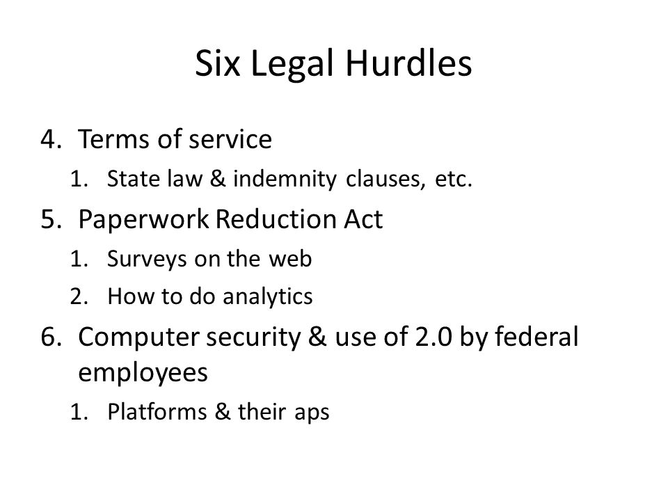 Six Legal Hurdles 4.Terms of service 1.State law & indemnity clauses, etc.
