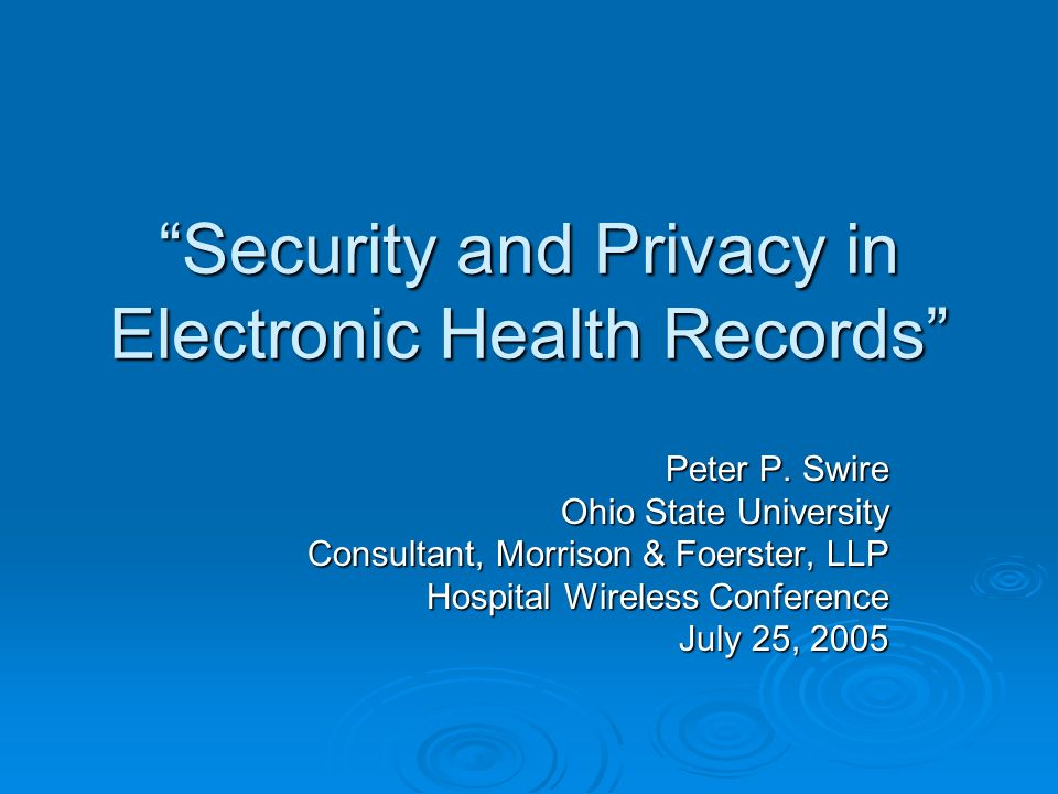 Security and Privacy in Electronic Health Records Peter P.