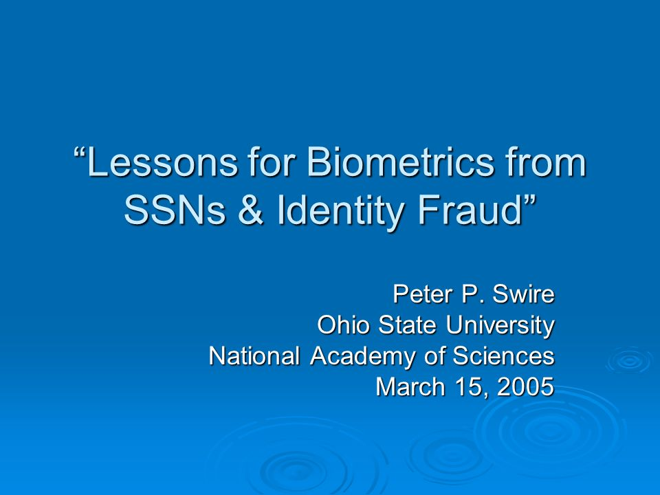 Lessons for Biometrics from SSNs & Identity Fraud Peter P.