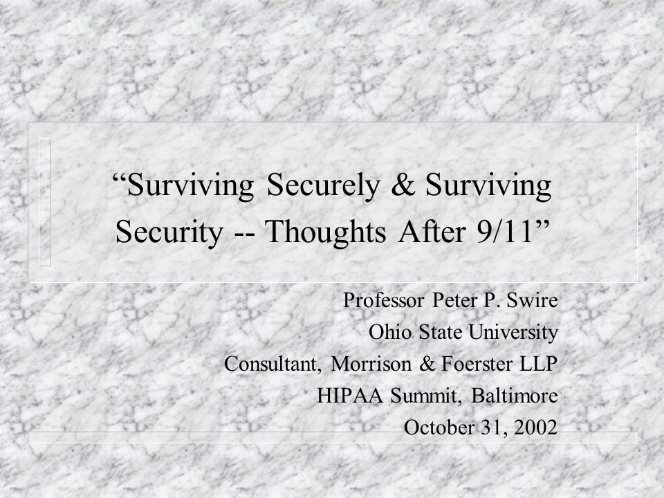 Surviving Securely & Surviving Security -- Thoughts After 9/11 Professor Peter P.