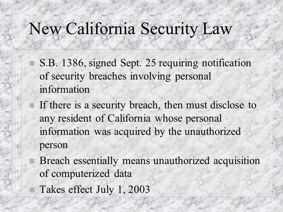 New California Security Law n S.B. 1386, signed Sept.