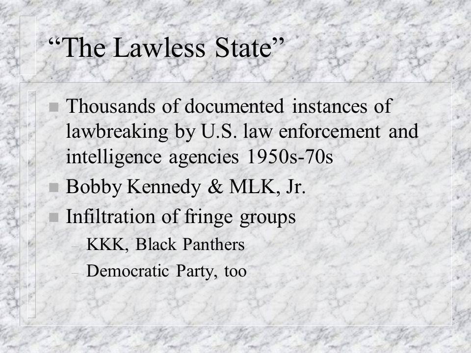 The Lawless State n Thousands of documented instances of lawbreaking by U.S.