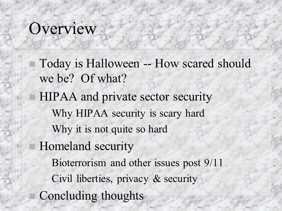 Overview n Today is Halloween -- How scared should we be.