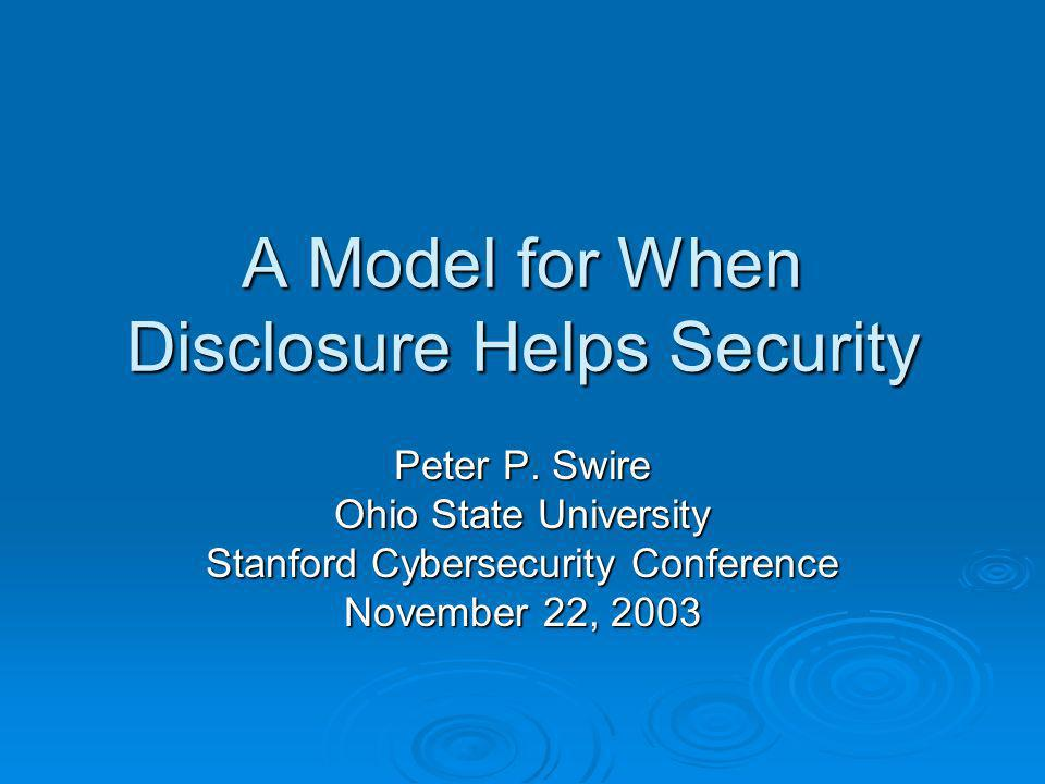 A Model for When Disclosure Helps Security Peter P.