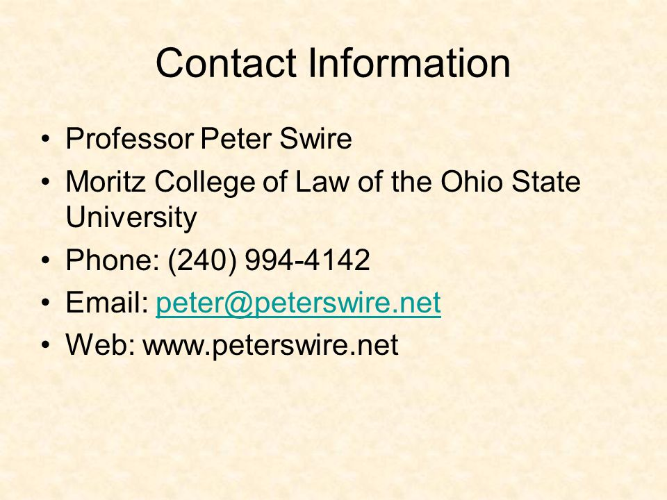 Contact Information Professor Peter Swire Moritz College of Law of the Ohio State University Phone: (240) 994-4142 Email: peter@peterswire.netpeter@pe