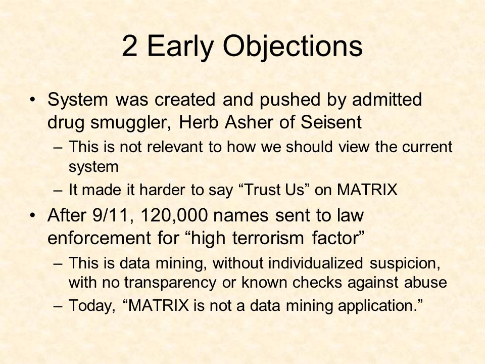 2 Early Objections System was created and pushed by admitted drug smuggler, Herb Asher of Seisent –This is not relevant to how we should view the curr