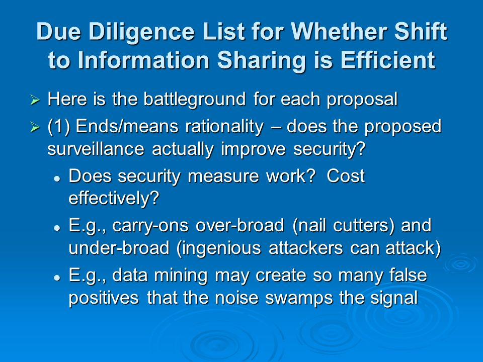 Due Diligence List for Whether Shift to Information Sharing is Efficient Here is the battleground for each proposal Here is the battleground for each