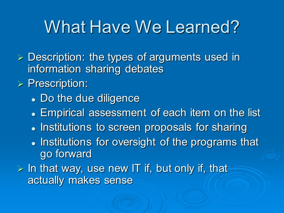 What Have We Learned? Description: the types of arguments used in information sharing debates Description: the types of arguments used in information