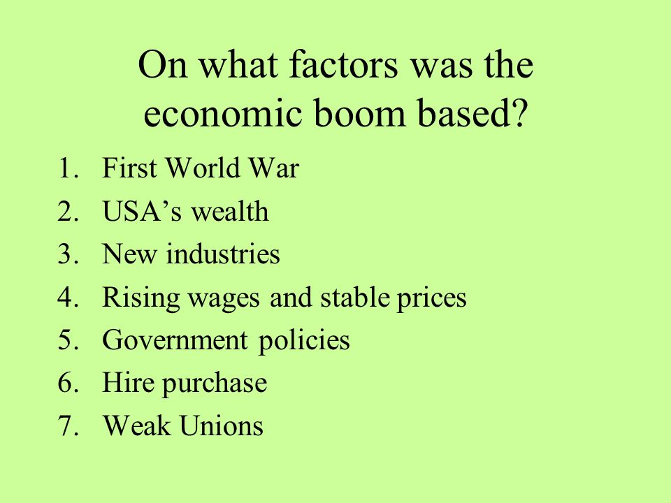 On what factors was the economic boom based.