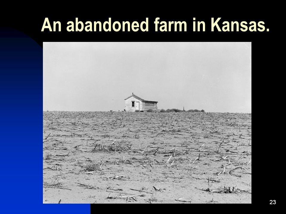 23 An abandoned farm in Kansas.