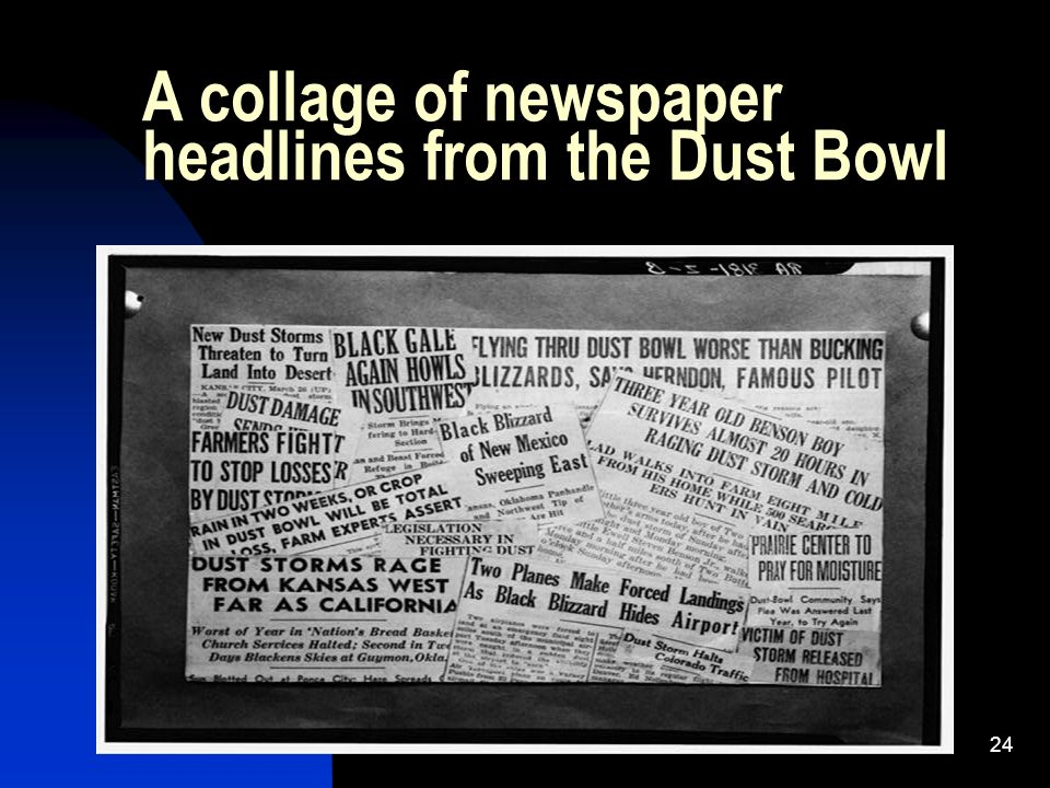 24 A collage of newspaper headlines from the Dust Bowl