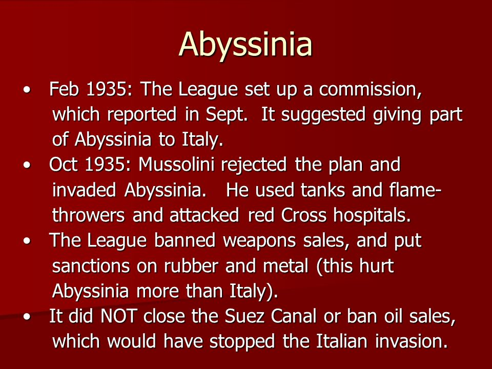 Abyssinia Feb 1935: The League set up a commission, Feb 1935: The League set up a commission, which reported in Sept.