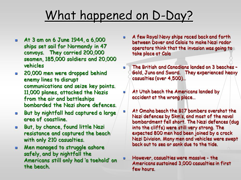What happened on D-Day. At 3 am on 6 June 1944, a 6,000 ships set sail for Normandy in 47 convoys.