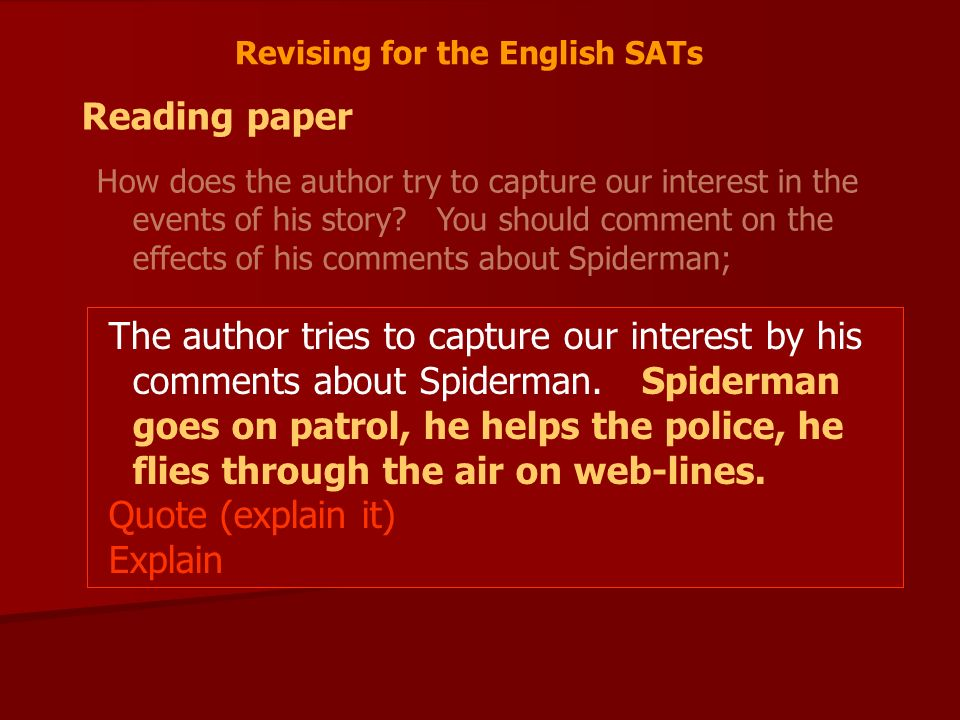 Revising for the English SATs Reading paper How does the author try to capture our interest in the events of his story.