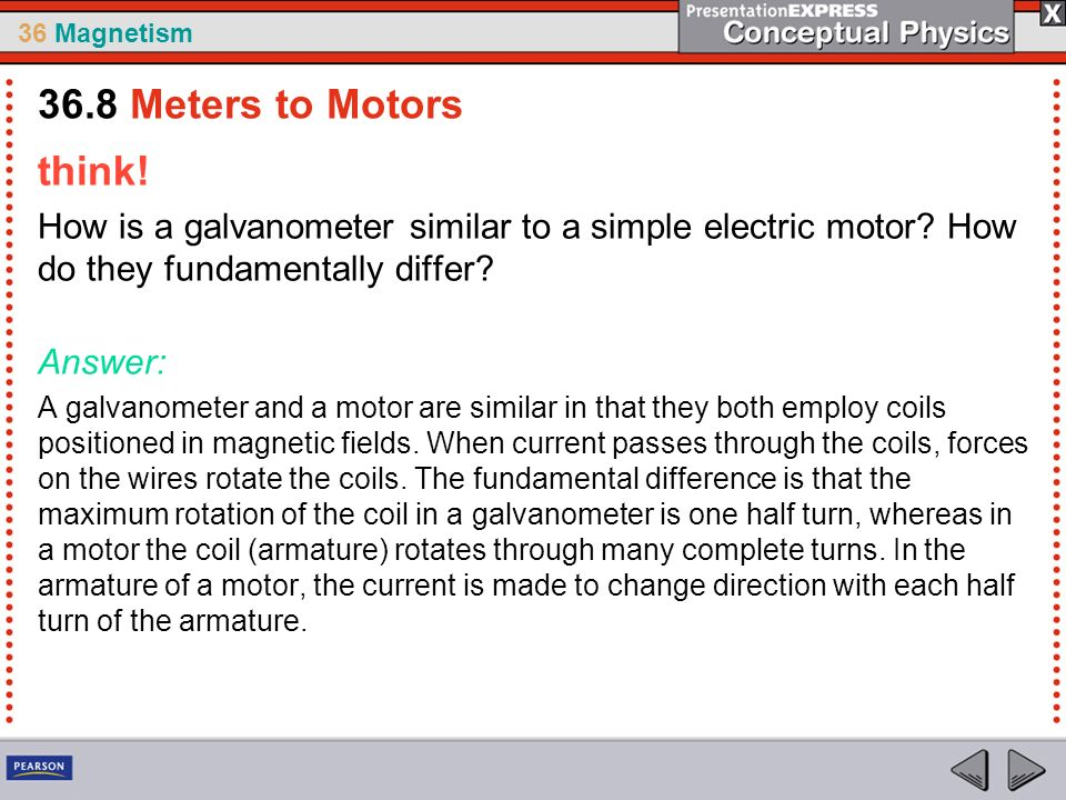 36 Magnetism think.How is a galvanometer similar to a simple electric motor.