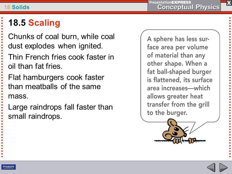 18 Solids Chunks of coal burn, while coal dust explodes when ignited.