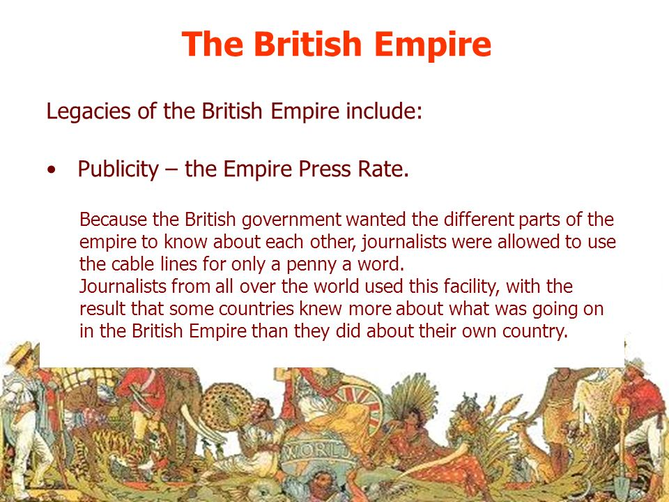 The British Empire Publicity – the Empire Press Rate. Because the British government wanted the different parts of the empire to know about each other