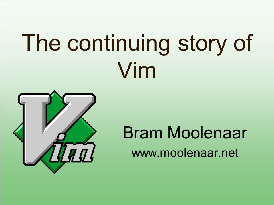 What is Vim.
