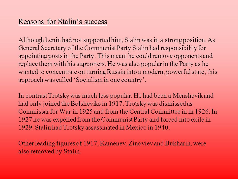 Reasons for Stalins success lins threat in his Political Testament. When Lenin died he had warned the Communist Party of Stalins threat in his Politic