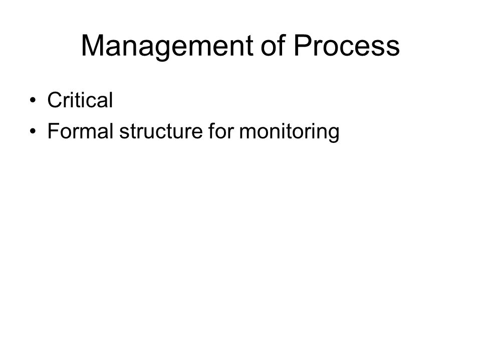 Management of Process Critical Formal structure for monitoring