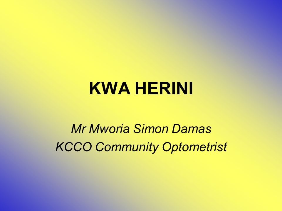 KWA HERINI Mr Mworia Simon Damas KCCO Community Optometrist