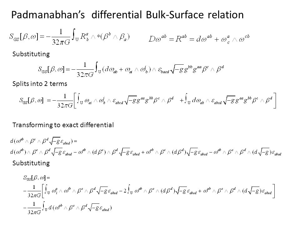Padmanabhans differential Bulk-Surface relation Substituting Splits into 2 terms Transforming to exact differential Substituting