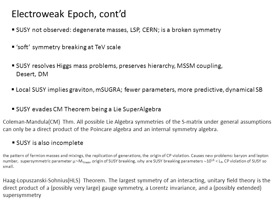 Electroweak Epoch, contd Haag-Lopuszanski-Sohnius(HLS) Theorem.
