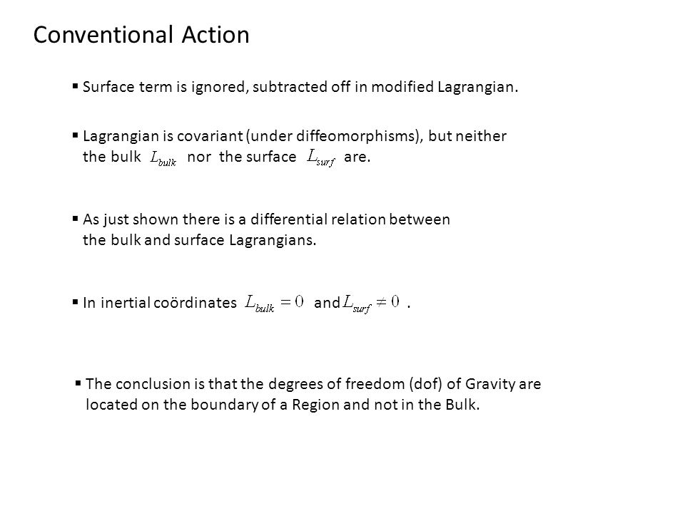 Conventional Action Surface term is ignored, subtracted off in modified Lagrangian.