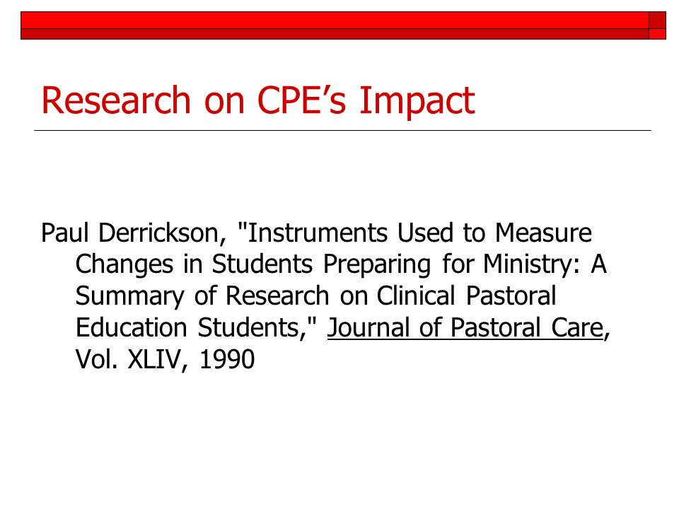 Research on CPEs Impact Paul Derrickson,