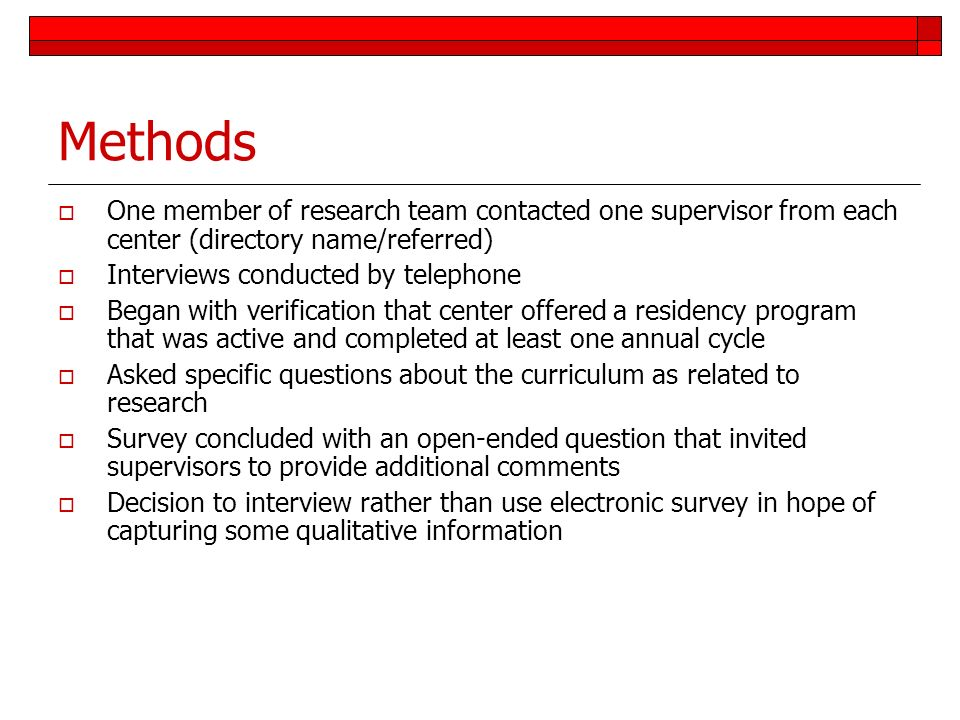 Methods One member of research team contacted one supervisor from each center (directory name/referred) Interviews conducted by telephone Began with v