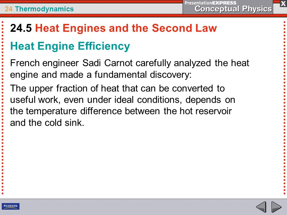 24 Thermodynamics Heat Engine Efficiency French engineer Sadi Carnot carefully analyzed the heat engine and made a fundamental discovery: The upper fr