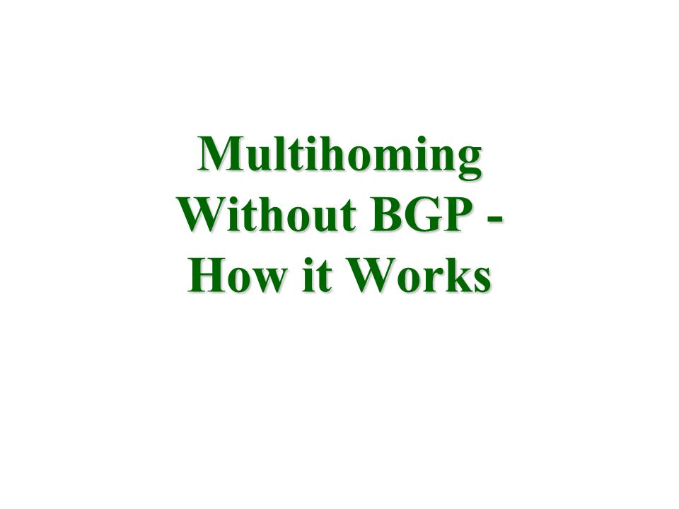 Multihoming Without BGP - How it Works