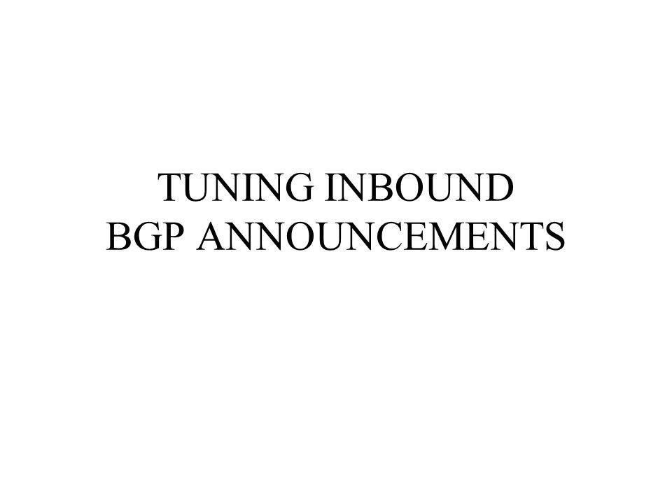 TUNING INBOUND BGP ANNOUNCEMENTS