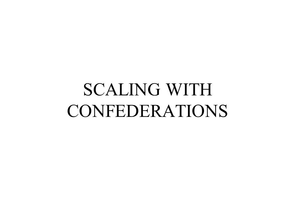 SCALING WITH CONFEDERATIONS