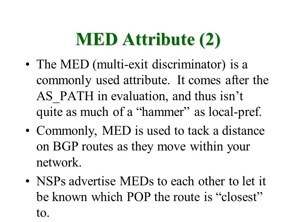 MED Attribute (2) The MED (multi-exit discriminator) is a commonly used attribute.