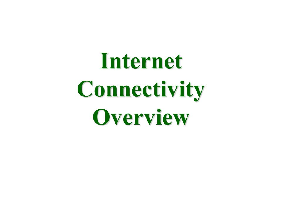 Internet Connectivity Overview