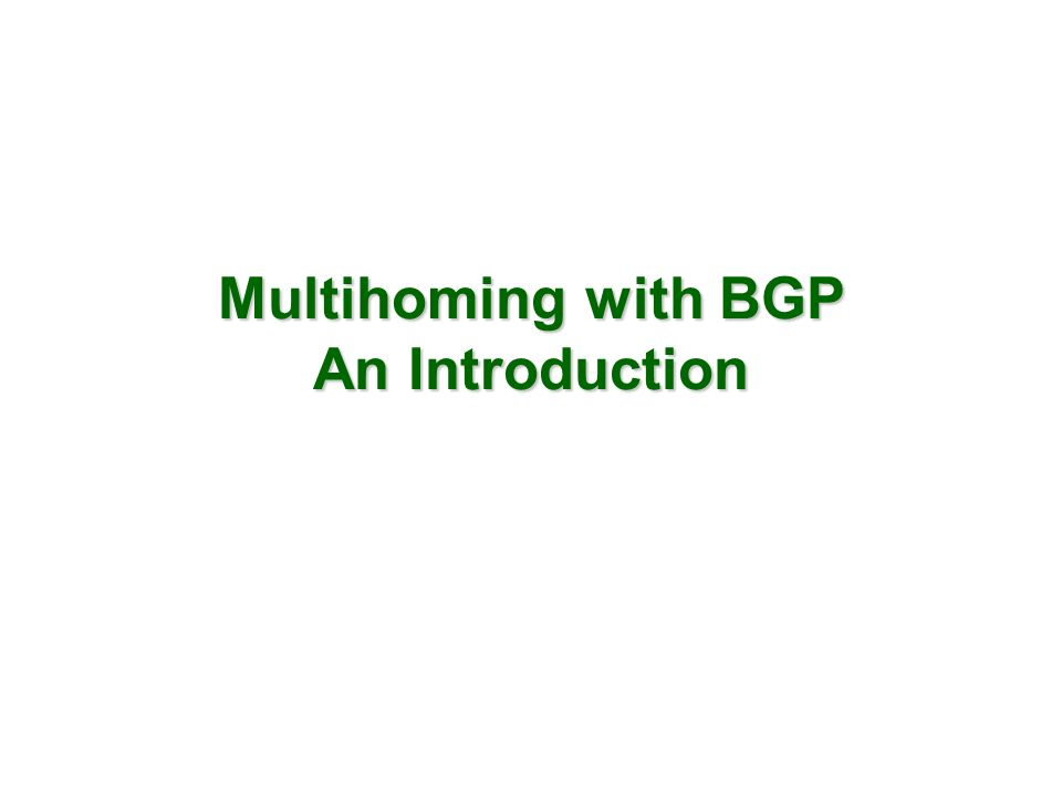 Multihoming with BGP An Introduction