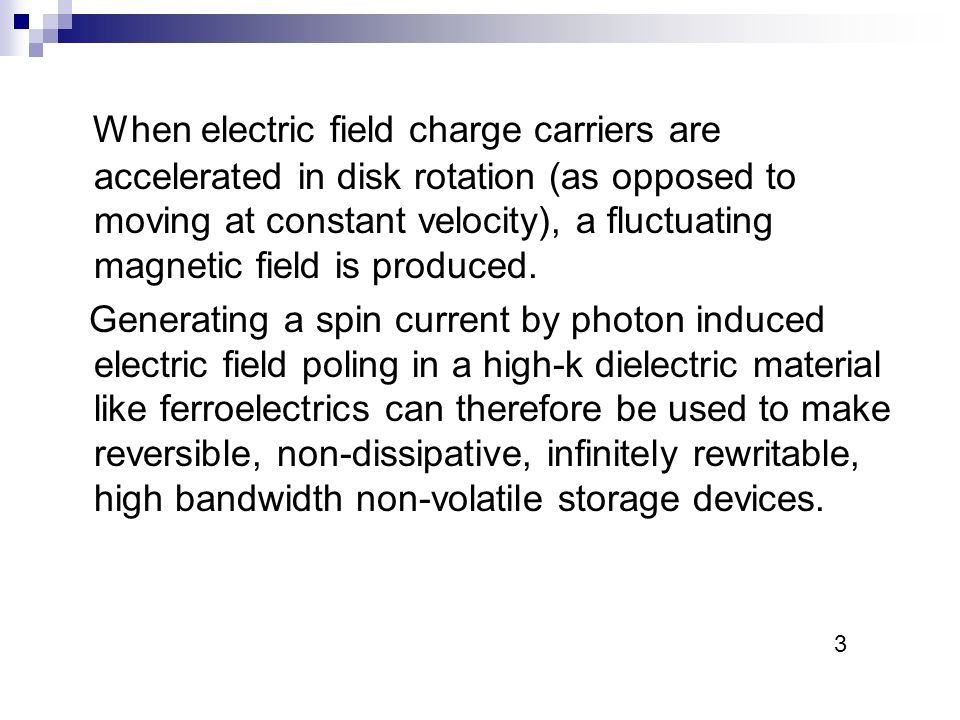 When electric field charge carriers are accelerated in disk rotation (as opposed to moving at constant velocity), a fluctuating magnetic field is produced.
