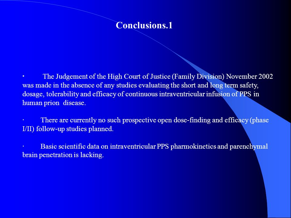 · The Judgement of the High Court of Justice (Family Division) November 2002 was made in the absence of any studies evaluating the short and long term