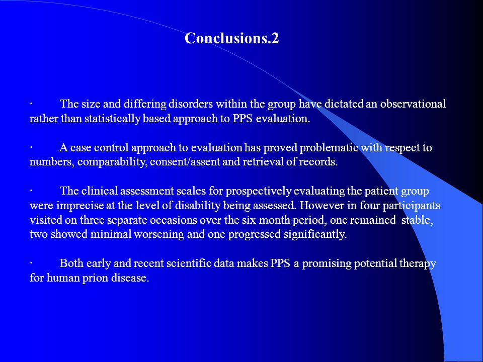 · The size and differing disorders within the group have dictated an observational rather than statistically based approach to PPS evaluation. · A cas