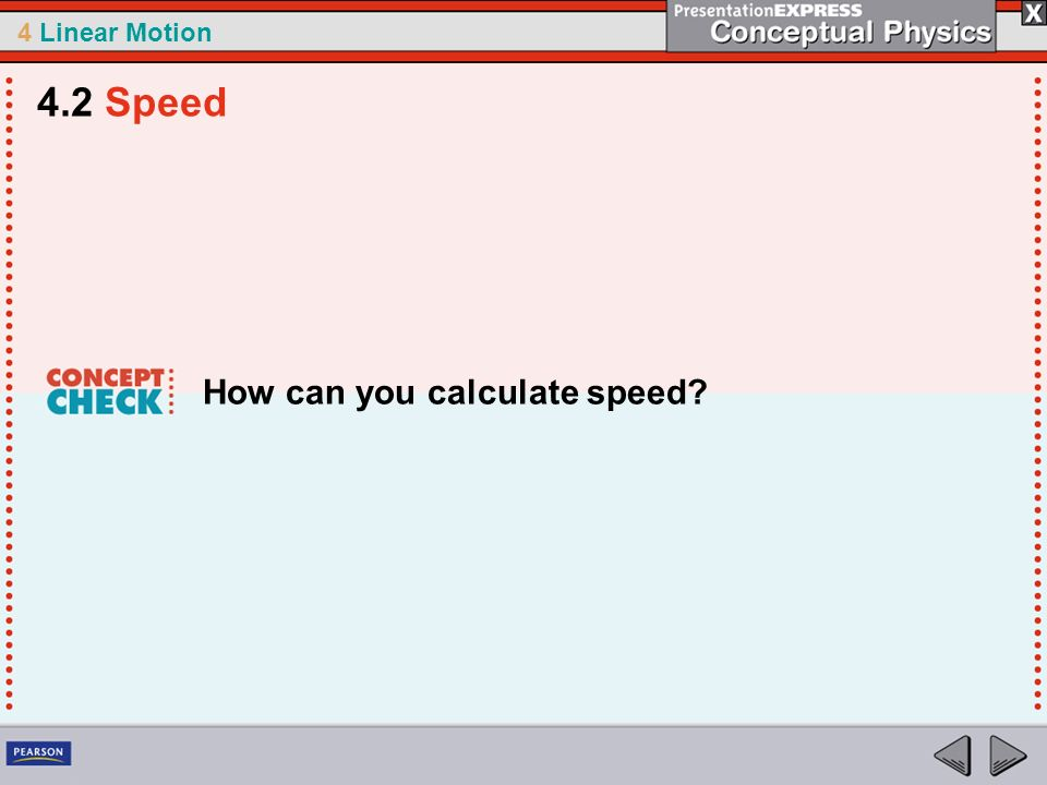 4 Linear Motion How can you calculate speed? 4.2 Speed