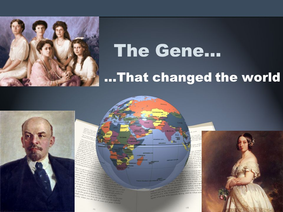 The Gene… …That changed the world